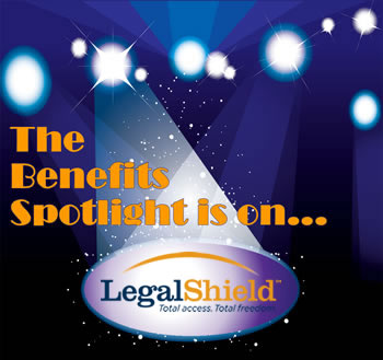 The Benefits Spotlight is on... LegalShield