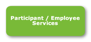 Participant / Employee Services